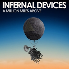 Infernal Devices: A millions miles above
