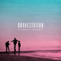 Bravestation: Giants & Dreamers