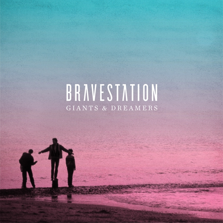 Bravestation: Giants   Dreamers